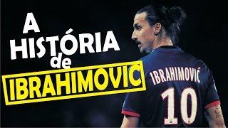 A história de Zlatan Ibrahimovic