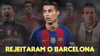 Craques que rejeitaram o Barcelona