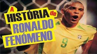 História do Ronaldo Fenômeno
